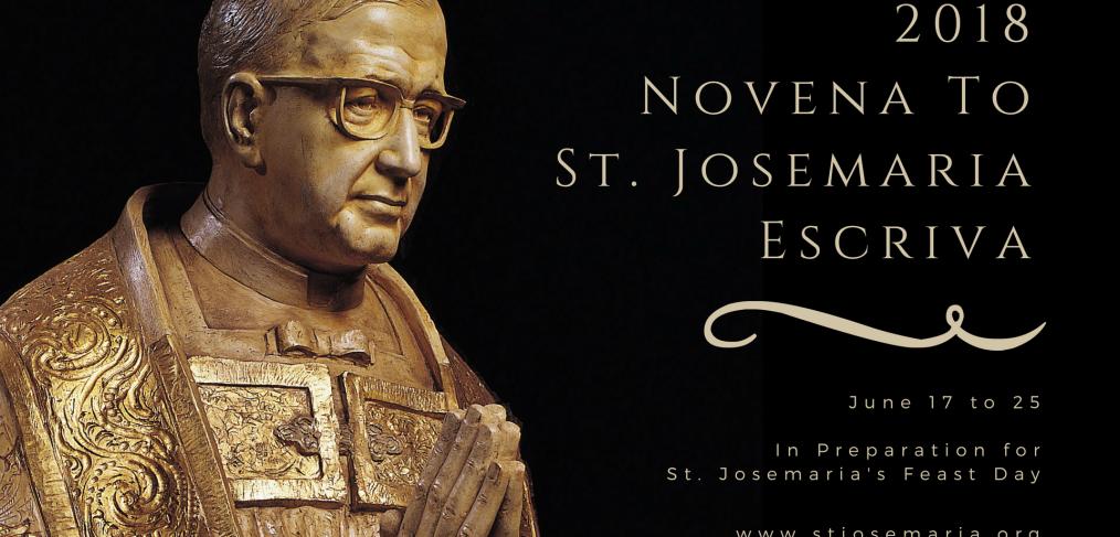2018 novena to st josemaria escriva joy holiness st